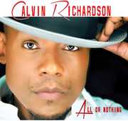 All Or Nothing , Calvin Richardson