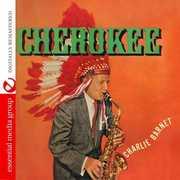 Cherokee , Charlie Barnet