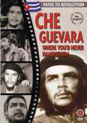 Che Guevara: Where You'd Never Imagine Him , Che Guevara