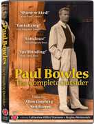 Paul Bowles: Complete Outsider , Ned Rorem