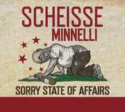Sorry State of Affairs [Import] , Scheisse Minnelli