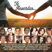 Te Acuerdas: Baladas De Ensueno (Various Artists) , Various Artists