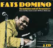Sentimental Journey: Live At University Of New Orleans , Fats Domino