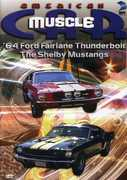 American Muscle Car: '64 Ford Fairlane Thunderbolt /  The Shelby Mustangs , Tony Messano