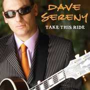 Take This Ride , Dave Sereny