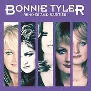 Remixes & Rarities Deluxe Edition [Import] , Bonnie Tyler