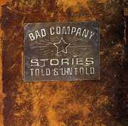 Stories Told & Untold , Bad Company