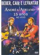 Beber Cair E Levantar: 15 Anos Ao Vivo [Import] , Andre & Adriano