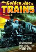 The Golden Age of Trains: Volume 2