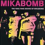 Fake Fake Sound Of… , Mika Bomb