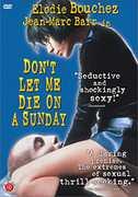 Don't Let Me Die on a Sunday , Élodie Bouchez