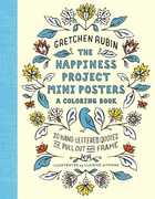 The Happiness Project Mini Posters: A Coloring Book: 20 Hand-LetteredQuotes to Pull Out and Frame