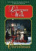 A Lawrence Welk Family Christmas , Lawrence Welk