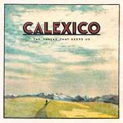 Thread That Keep Us [Import] , Calexico