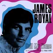 Call My Name: Selected Recordings 1964-1970 [Import] , James Royal