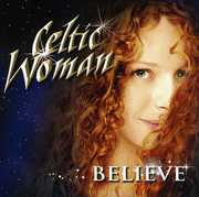 Believe , Celtic Woman