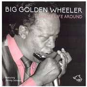 Turn My Life Around , Big Wheeler Golden