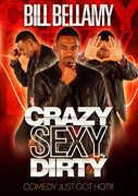 Bill Bellamy: Crazy Sexy Dirty , Bill Bellamy