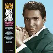 Take Good Care Of Her: Singles Collection 1960-1962 [Import] , Adam Wade