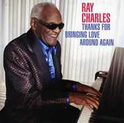 Thanks for Bringing Love Around Again , Ray Charles