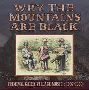 Why The Mountains Are Black - Primeval Greek Village Music: 1907-1960 , Why the Mountains Are Black - Primeval Greek