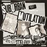 Opera Ain't Over Til the Fat Lady Sings , Suburban Mutilation