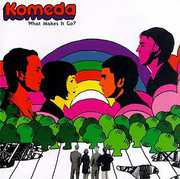 What Makes It Go , Komeda