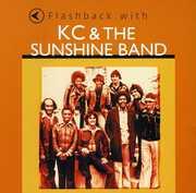 Flashback With K.C. and The Sunshine Band , KC & the Sunshine Band