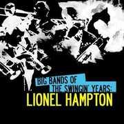 Big Bands Swingin Years: Lionel Hampton , Lionel Hampton