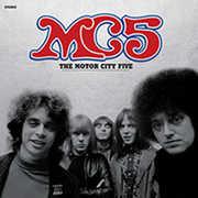 The Motor City Five , MC5