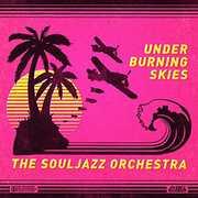 Under Burning Skies , The Souljazz Orchestra