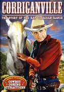 "Corriganville: The Story of Ray ""Crash"" Corrigan and His Movie Ranch , Ray ""Crash"" Corrigan"