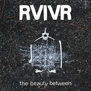 Beauty Between , Rvivr