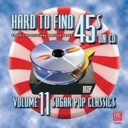 Hard-To-Find 45s, Vol. 11: Sugar Pop Classics , Various Artists