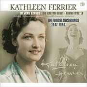Historical Recordings 1947-1952 [Import] , Kathleen Ferrier