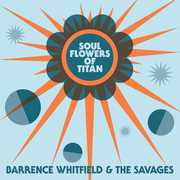 Soul Flowers Of Titan , Barrence Whitfield & Savages
