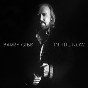 In The Now , Barry Gibb