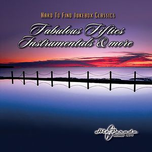 Hard To Find Jukebox Classics: Fabulous Fifties Instrumentals and More , Various Artists