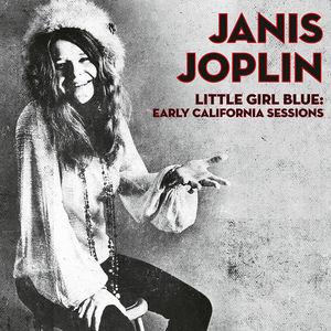 Little Girl Blue: Early California Sessions , Janis Joplin
