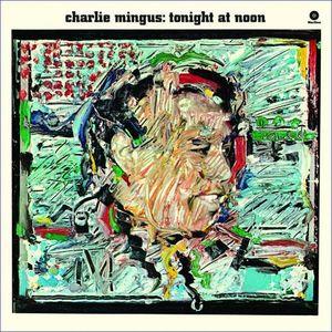 Tonight At Noon [Import] , Charles Mingus