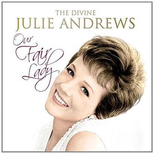 Our Fair Lady: Divine Julie Andrews [Import] , Julie Andrews