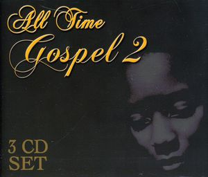 All Time Gospel, Vol. 2 , Various Artists