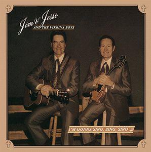 Im Gonna Sing Sing Sing , Jim & Jesse