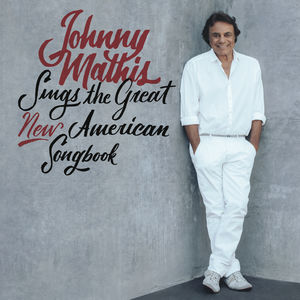 Johnny Mathis Sings The Great New American Songbook , Johnny Mathis