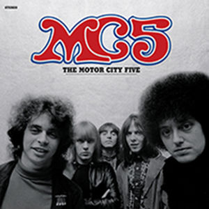 The Motor City Five , MC5