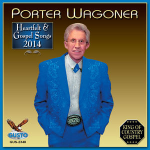 Heartfelt & Gospel Songs 2014 , Porter Wagoner
