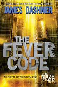 The Fever Code (The Maze Runner Series)