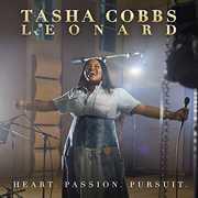 Heart. Passion. Pursuit. , Tasha Cobbs Leonard