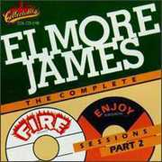 Complete Fire and Enjoy Sessions, Vol.2 , Elmore James