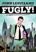 Fugly , John Leguizamo